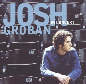 Josh Groban - Josh Groban in Concert (with Bonus DVD) - Zortam Music