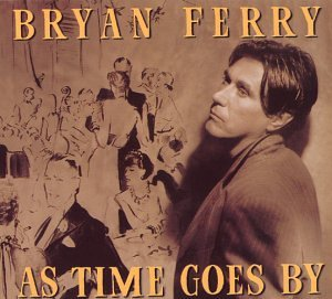 Bryan Ferry - As Time Goes By [DIGIPACK] - Zortam Music