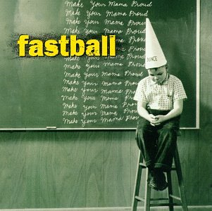 Fastball - Make Your Mama Proud - Zortam Music