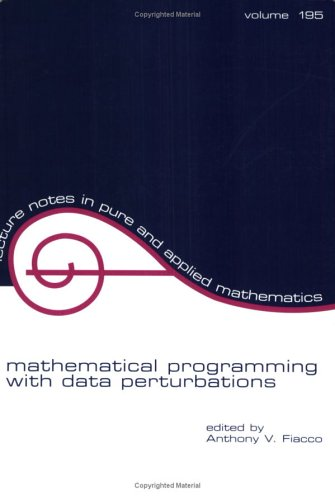 Mathematical Programming with Data Perturbations (Lecture Notes in Pure and Applied Mathematics)