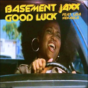 Basement Jaxx - Good Luck - Zortam Music