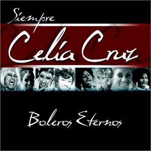 Celia Cruz - Siempre Celia Cruz Boleros Eternos - Zortam Music