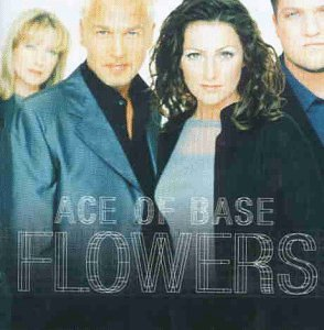 Ace of Base - Flowers [UK-Import] - Zortam Music