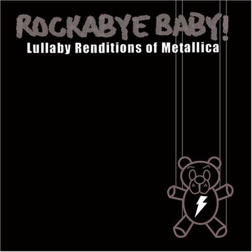 Metallica - Rockabye Baby! Lullaby Renditions of Metallica - Zortam Music