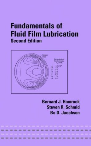 Fundamentals of Fluid Film Lubrication Second Edition Mechanical Engineering Marcell Dekker