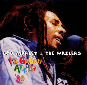 Bob Marley and The Wailers - In Gabon, Africa