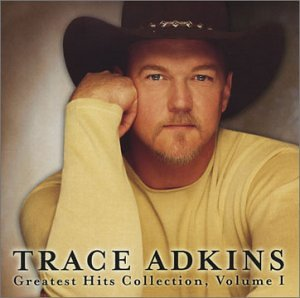 Trace Adkins - Trace Adkins Greatest Hits Collection, Vol. 1 - Zortam Music