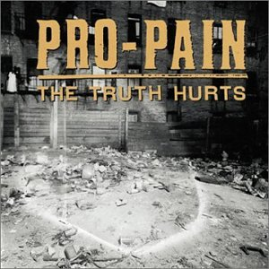 Pro-Pain - The Truth Hurts - Zortam Music
