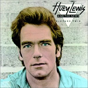 Huey Lewis And The News - Picture This - Zortam Music