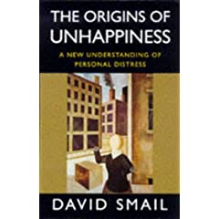 The Origins of Unhappiness by David Smail
