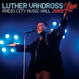 Luther Vandross - Live at Radio City Music Hall 2003 - Zortam Music