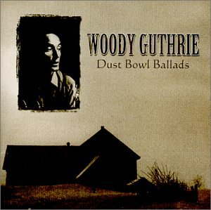 Woody Guthrie - Dust Bowl Ballads - Zortam Music