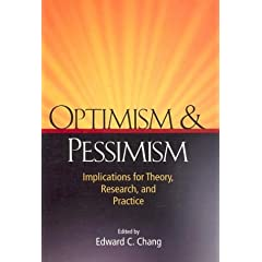 Optimism & Pessimism: Implications for Theory, Research, and Practice