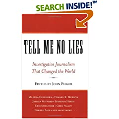 Tell Me No Lies: Investigative Journalism That Changed the World