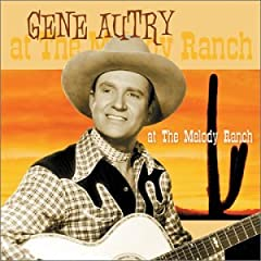 Gene Autry at the Melody Ranch