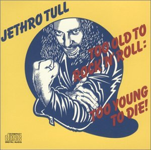 Jethro Tull - Too Old to Rock