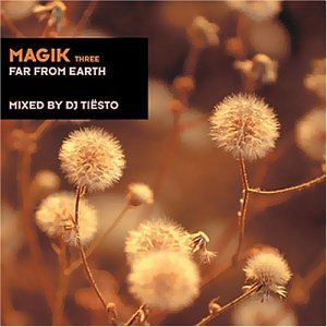 DJ Tiesto - Magik, Vol. 3: Far From Earth - Zortam Music