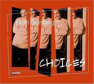 Brian Bromberg - Choices - Zortam Music