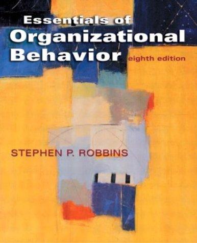 Essentials of Organizational Behavior (8th Edition)
