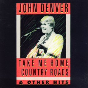John Denver - Take Me Home, Country Roads & Other Hits - Zortam Music