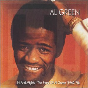 Al Green - The Story of Al Green: Hi & Mighty 1969-1978 - Zortam Music