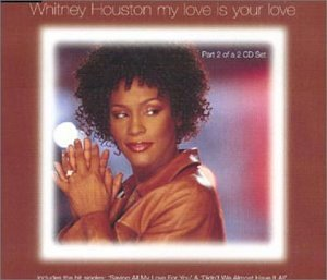 Whitney Houston - My Love Is Your Love, Pt. 2 - Lyrics2You