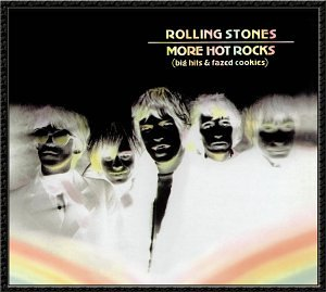 The Rolling Stones - More Hot Rocks: Big Hits & Fazed Cookies - Zortam Music