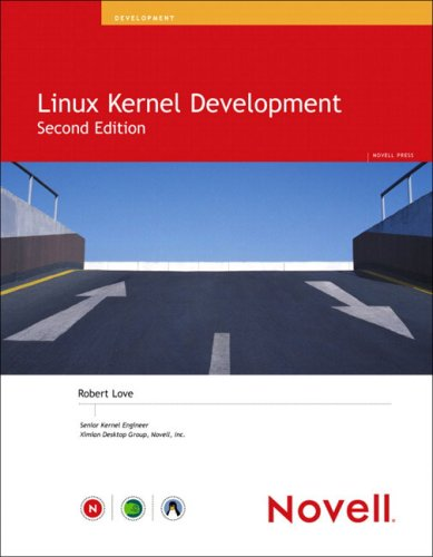 Linux Kernel Development (2nd Edition) (Novell Press)