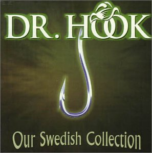 DR. HOOK - Our Swedish Collection (disc 1) - Zortam Music