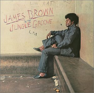 James Brown - In The Jungle Groove - Lyrics2You