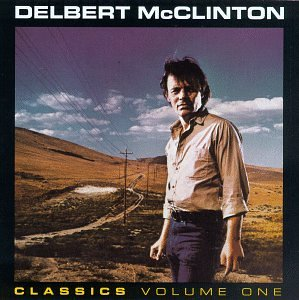 DELBERT MCCLINTON - Classics, Vol. 1: The Jealous Kind - Zortam Music