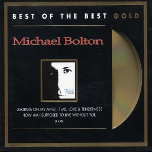Michael Bolton - Hits 1985-1995: Best of the Best Gold - Zortam Music