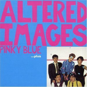 Altered Images - Pinky Blue... Plus - Zortam Music
