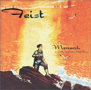 Feist - Monarch (Lay Down Your Jeweled Head) - Zortam Music