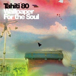 Tahiti 80 - Wallpaper For the Soul - Zortam Music