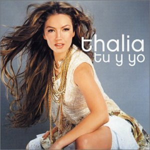 Thalia - Tú y Yo (Single) - Zortam Music