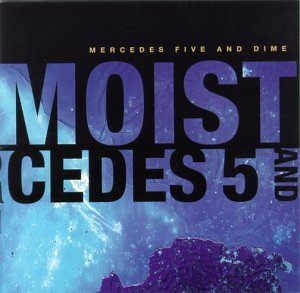 Moist - Mercedes Five and Dime - Zortam Music
