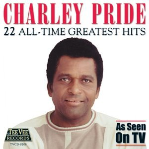 Charley Pride - 22 All Time Greatest Hits - Zortam Music
