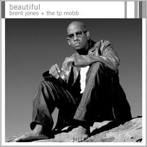 Brent Jones and the T.P. Mobb - beautiful - Zortam Music