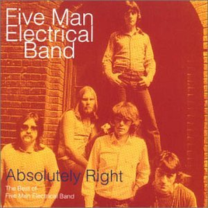 Five Man Electrical Band - Absolutely Right: The Best of Five Man Electrical Band - Zortam Music