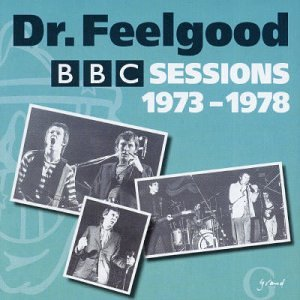 Dr. Feelgood - The BBC Sessions 1973-1978 - Zortam Music