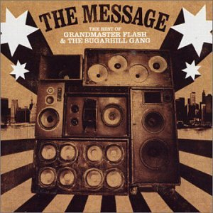 Grandmaster Flash - The Message: The Best of Grandmaster Flash & the Sugarhill Gang - Zortam Music