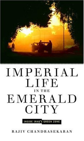 Imperial Life in the Emerald City: Inside Iraq