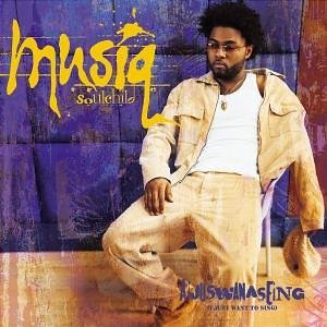 Musiq Soulchild - Aijuswanaseing (I just Want to Sing) - Zortam Music