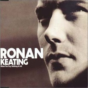 Ronan Keating - When You Say Nothing At All - CD1 - Zortam Music