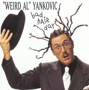 Al Yankovic - Bad Hair Day - Zortam Music