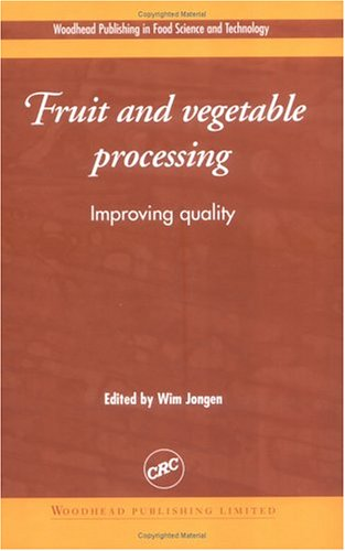 Fruit and Vegetable Processing: Improving Quality (Woodhead Publishing in Food Science and Technology)