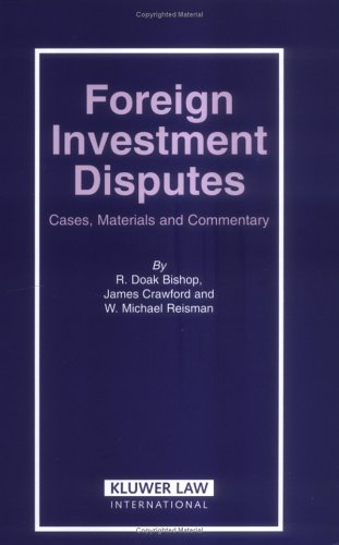Foreign Investment Disputes: Cases, Materials And Commentary