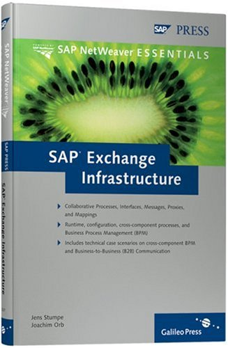 SAP Exchange Infrastructure: The official guide to integrating business processes using SAP XI technology