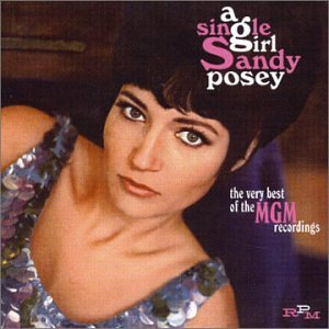 Sandy Posey - Single Girl Very Best Of Mgm Years - Zortam Music